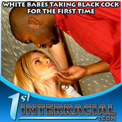 1st interracial fucking white chicks black cocks